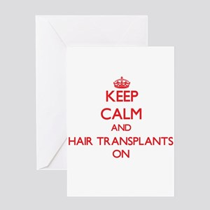 Keep Calm and Hair Transplants ON Greeting Cards