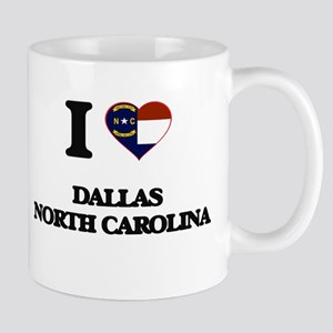 I love Dallas North Carolina Mugs