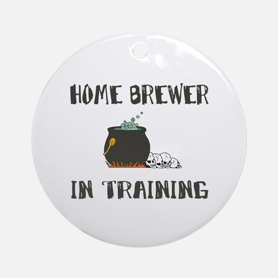 Home Brewing Humor Ornament (Round)