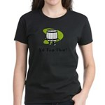I'd Tap That! Women's Dark T-Shirt