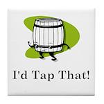 I'd Tap That! Tile Coaster