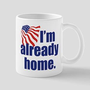 I'm Already Home Mug