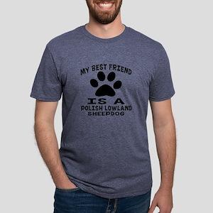 Polish Lowland Sheepdog Is My Best F T-Shirt