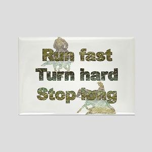 Run fast turn hard stop long Rectangle Magnet