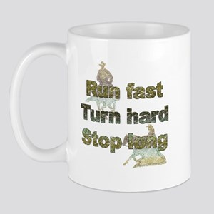 Run fast turn hard stop long Mug