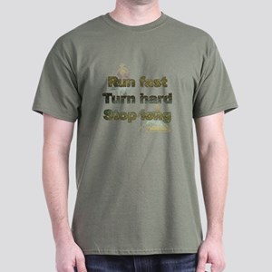 Run fast turn hard stop long Dark T-Shirt
