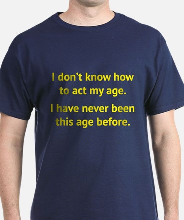 How To Act My Age T-Shirt