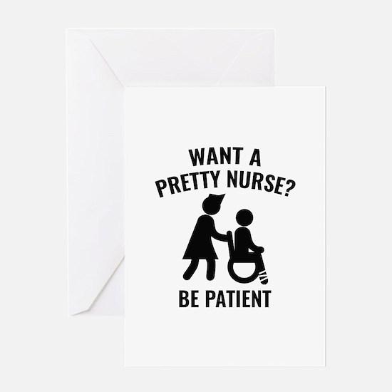 Want A Pretty Nurse? Greeting Card