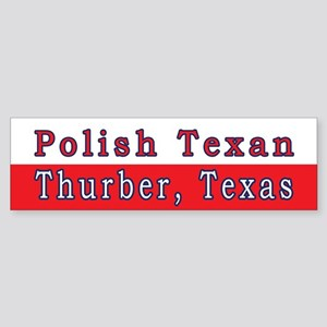 Thurber Polish Texan Bumper Sticker