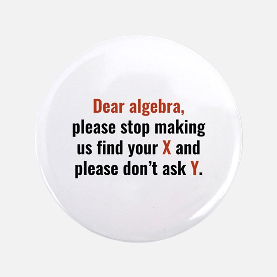 "Dear Algebra 3.5"" Button (100 pack)"