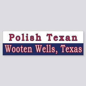 Wooten Wells Polish Texan Bumper Sticker