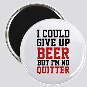 I Could Give Up Beer Magnet