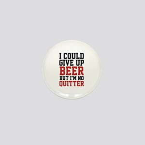 I Could Give Up Beer Mini Button