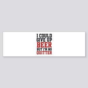 I Could Give Up Beer Sticker (Bumper)