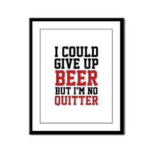 I Could Give Up Beer Framed Panel Print