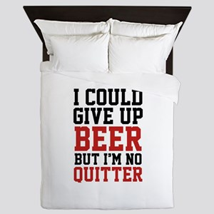 I Could Give Up Beer Queen Duvet