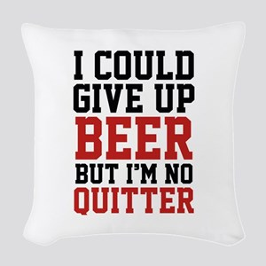 I Could Give Up Beer Woven Throw Pillow