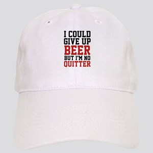 I Could Give Up Beer Cap