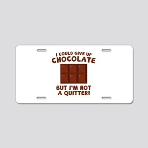 I Could Give Up Chocolate Aluminum License Plate