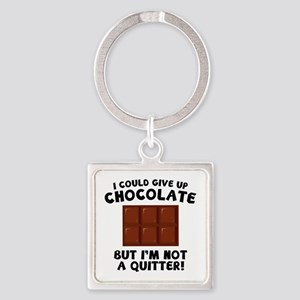 I Could Give Up Chocolate Square Keychain