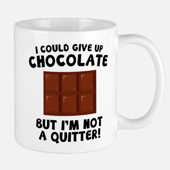 I Could Give Up Chocolate Mug