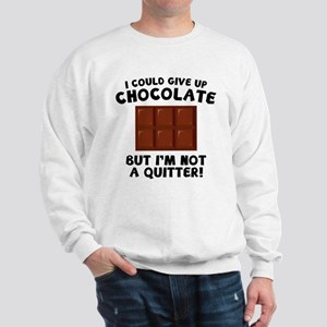 I Could Give Up Chocolate Sweatshirt