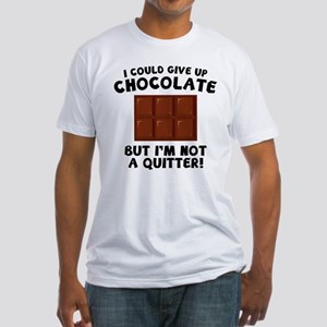 I Could Give Up Chocolate Fitted T-Shirt