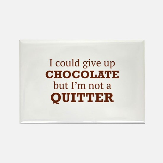 I Could Give Up Chocolate Rectangle Magnet (100 pa