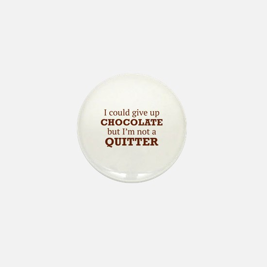 I Could Give Up Chocolate Mini Button