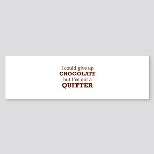 I Could Give Up Chocolate Sticker (Bumper)