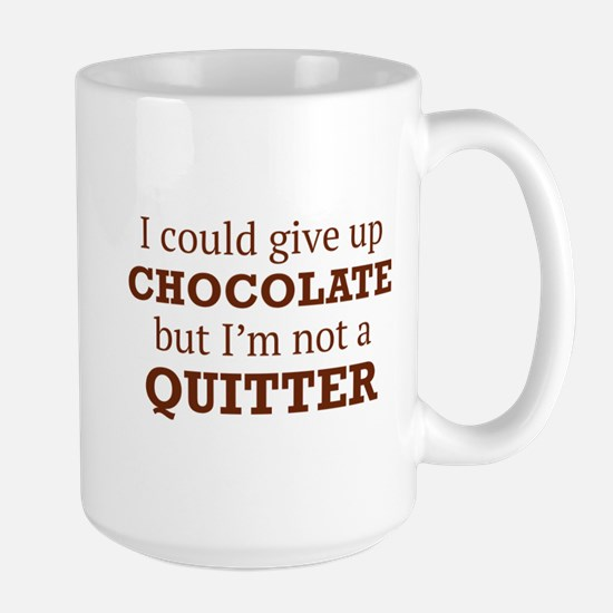 I Could Give Up Chocolate Large Mug