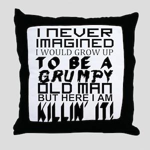 Grumpy Old Man Humor Throw Pillow