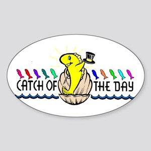 CATCH OF THE DAY -- Oval Sticker
