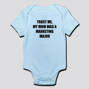 Trust Me My Mom Was A Marketing Major Body Suit