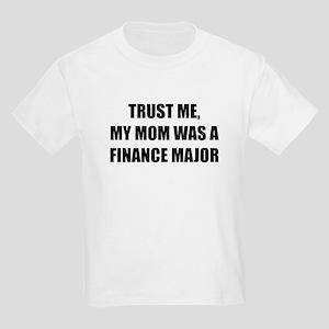 Trust Me My Mom Was A Finance Major T-Shirt