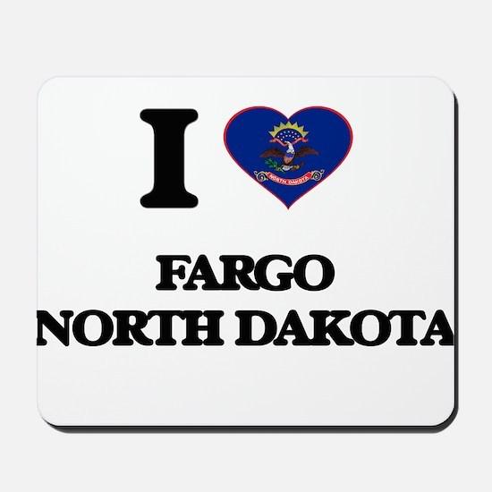 I love Fargo North Dakota Mousepad