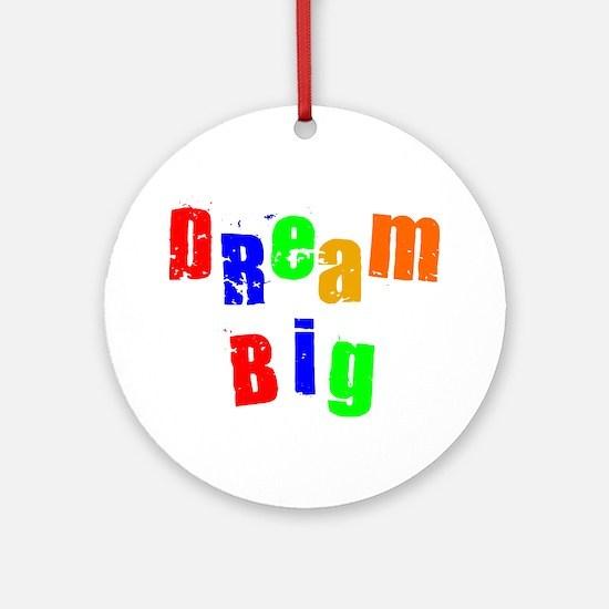 Scott Designs Dream Big Ornament (Round)