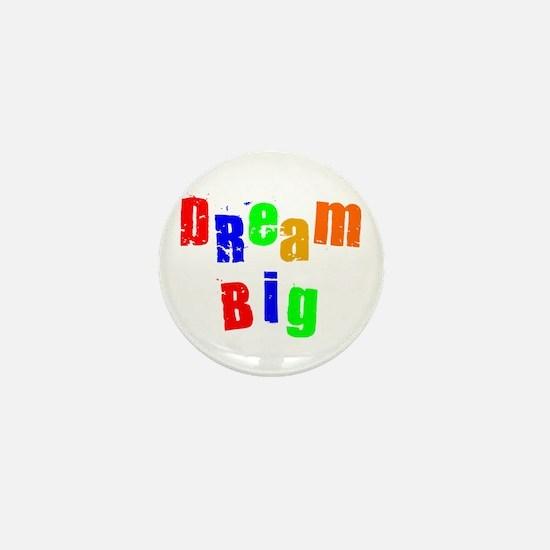 Scott Designs Dream Big Mini Button