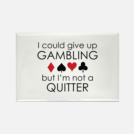 I Could Give Up Gambling Rectangle Magnet