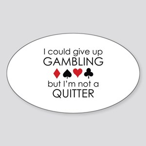 I Could Give Up Gambling Sticker (Oval)