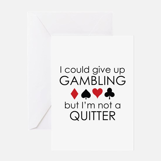I Could Give Up Gambling Greeting Card