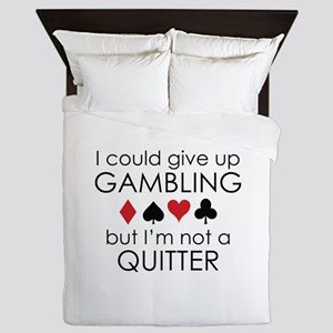 I Could Give Up Gambling Queen Duvet