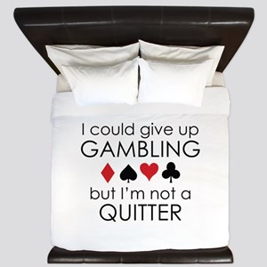 I Could Give Up Gambling King Duvet