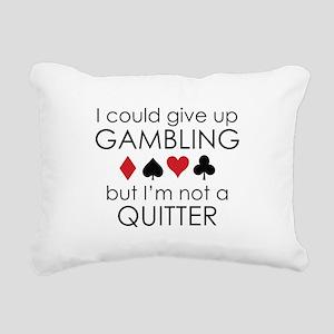 I Could Give Up Gambling Rectangular Canvas Pillow