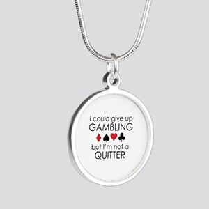 I Could Give Up Gambling Silver Round Necklace