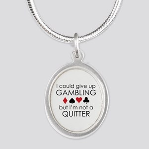 I Could Give Up Gambling Silver Oval Necklace