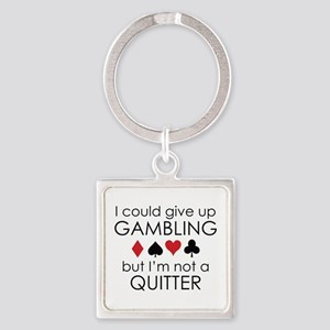 I Could Give Up Gambling Square Keychain