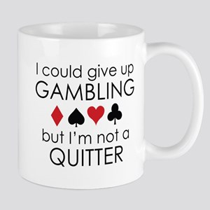 I Could Give Up Gambling Mug
