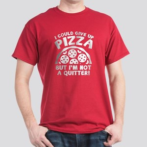 I Could Give Up Pizza Dark T-Shirt