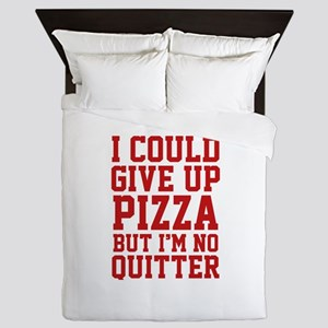 I Could Give Up Pizza Queen Duvet